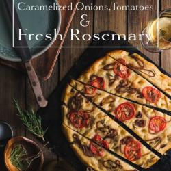 Focaccia With Caramelized Onions, Tomatoes And Rosemary